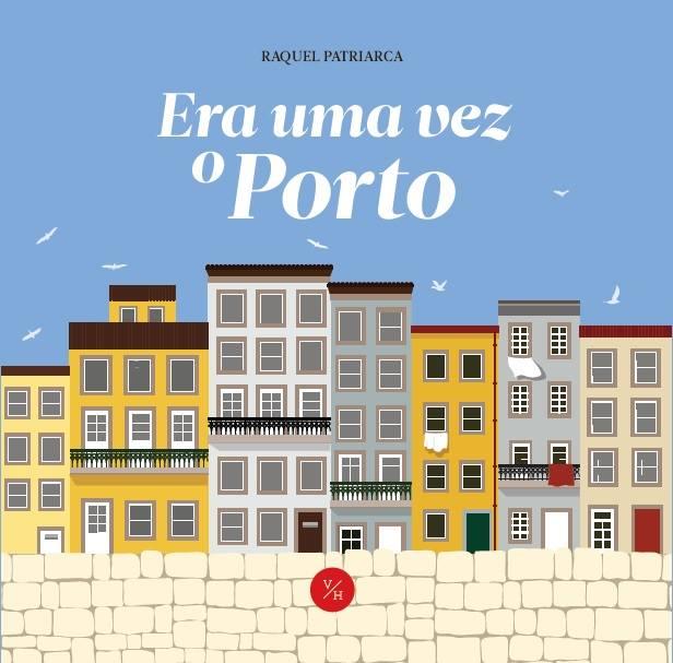 ERA UMA VEZ O PORTO RAQUEL PATRIARCA BAIRRO DOS LIVROS